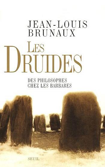 Les Druides de Jean-Louis Brunaux - 2006