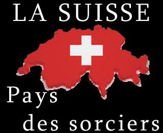 La Suisse, pays des sorciers